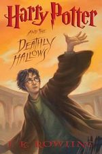 Harry Potter and the Deathly Hallows : Harry Potter - J K Rowling