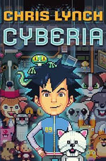 Cyberia : Cyberia (Hardcover) - Chris Lynch