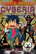 Monkey See, Monkey Don't : Cyberia (Hardcover) - Chris Lynch
