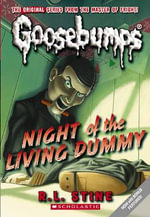 Night of the Living Dummy  : Goosebumps Classic Series : Book 1 - R L Stine