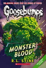 Monster Blood : Goosebumps Classic Series : Book 3 - R L Stine