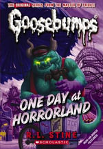 One Day at HorrorLand : Goosebumps Classic Series : Book 5 - R. L. Stine