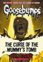Classic Goosebumps #6 : Curse of the Mummy's Tomb - R L Stine