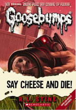 Say Cheese and Die! : #8 Say Cheese abd Die - R L Stine