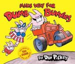 Make Way for Dumb Bunnies - Dav Pilkey
