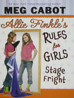 Allie Finkle's Rules for Girls Book 4 : Stage Fright - Meg Cabot