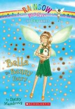 Rainbow Magic : Bella the Bunny Fairy : The Pet Fairies : Book 2 - Daisy Meadows