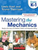 Mastering the Mechanics: Grades K-1 : Ready-To-Use Lessons for Modeled, Guided, and Independent Editing - Linda Hoyt