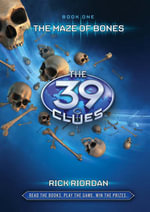 The Maze of Bones : The 39 Clues Series : Book 1  - Rick Riordan