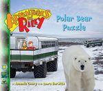 Polar Bear Puzzle : Adventures of Riley - Amanda Lumry
