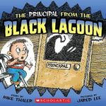 The Principal from the Black Lagoon : From the Black Lagoon - Mike Thaler