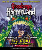 Goosebumps HorrorLand #1 : Revenge of the Living Dummy : Audio :  Revenge of the Living Dummy : Audio - R. L. Stine