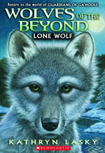 Wolves of the Beyond #1 : Lone Wolf - Kathryn Lasky