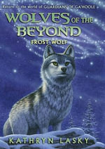Wolves of the Beyond #4 : Frost Wolf - Kathryn Lasky
