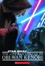 The Life and Legend of Obi-wan Kenobi : Life and Legend Obiwan Kenobi - Ryder Windham
