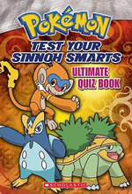 Test Your Sinnoh Smarts : Ultimate Quiz Book - Cris Silvestri