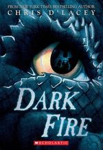 Dark Fire : Last Dragon Chronicles : Book 5 - Chris D'Lacey