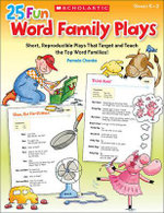 25 Fun Word Family Plays : Short Reproducible Plays That Target and Teach the Top Word Families - Pamela Chanko