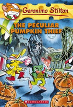 The Peculiar Pumpkin Thief : Geronimo Stilton Series : Book 42 - Geronimo Stilton