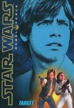 Starwars Rebel Force : Target : Book 1 - Alex Wheeler