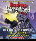 Say Cheese - And Die Screaming! - R L Stine