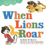 When Lions Roar - Robie H. Harris