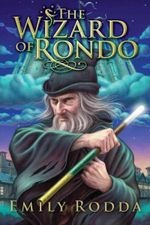 The Wizard of Rondo : Rondo Series : Book 2 - Emily Rodda