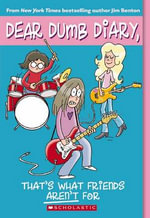 That's What Friends Aren't For  : Dear Dumb Diary Series : Book 9 - Jim Benton