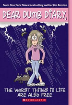 The Worst Things In Life Are Also Free  : Dear Dumb Diary Series : Book 10 - Jim Benton