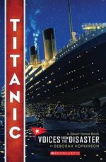 Titanic : Voices from the Disaster - Deborah Hopkinson