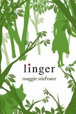 Linger : Wolves of Mercy Falls Series : Book 2 - Maggie Stiefvater