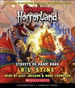 Streets of Panic Park : Goosebumps: Horrorland (Scholastic Audio) - R L Stine