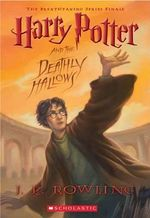 Harry Potter and the Deathly Hallows : Harry Potter Series : Book 7 - J. K. Rowling