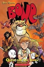 Bone : Quest for the Spark : Bone Legacy : Book 3 - Thomas E Sniegoski