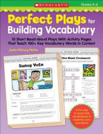 Perfect Plays for Building Vocabulary, Grades 5-6 : 10 Short Read-Aloud Plays with Activity Pages That Teach 100+ Key Vocabulary Words in Context - Justin McCory Martin
