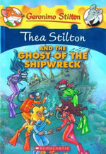Thea Stilton and the Ghost of the Shipwreck : Geronimo Stilton : Thea Series Book 3 - Geronimo Stilton