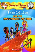 Thea Stilton and the Mountain of Fire : Geronimo Stilton : Thea Series Book 2 - Geronimo Stilton