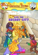 Thea Stilton and the Secret City : Geronimo Stilton : Thea Series Book 4 - Geronimo Stilton
