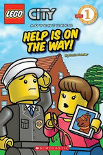 Lego City Adventures : Help Is on the Way!  : Scholastic Readers Level 1 - Sonia Sander