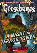 A Night In Terror Tower : Goosebumps Classic Series : Book 12 - R L Stine