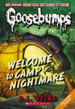 Welcome To Camp Nightmare : Goosebumps Classic Series : Book 14 - R L Stine