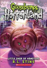 Little Shop of Hamsters : Goosebumps HorrorLand : Book 14 - R. L. Stine