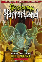 Heads, You Lose! : Goosebumps HorrorLand : Book 15 - R. L. Stine