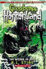 The Wizard of Ooze : Goosebumps HorrorLand : Book 17 - R. L. Stine