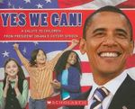Yes We Can! : A Salute to Children from President Obama's Victory Speech - [Then] President-Ele Barack Obama