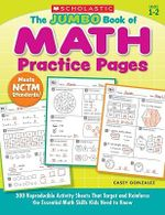 The Jumbo Book of Math Practice Pages :  300 Reproducible Activity Sheets That Target and Reinforce the Essential Math Skills Kids Need to Know - Casey Gonzalez