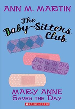 The Baby-Sitters Club #4 Mary Anne Saves the Day  : Mary Anne Saves the Day #4 - Ann M. Martin