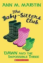 The Baby-Sitters Club #5 : Dawn and the Impossible Three - Ann M Martin