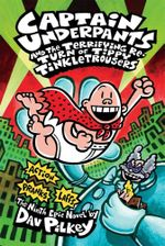 Captain Underpants and the Terrifying Return of Tippy Tinkletrousers : Captain Underpants - Dav Pilkey