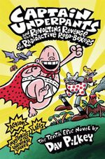 Captain Underpants and the Revolting Revenge of the Radioactive Robo-Boxers - Dav Pilkey